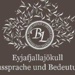 Wie spricht man Eyjafjallajökull aus und was bedeutet der Name des Vulkans?
