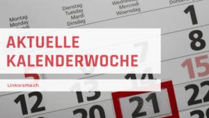 Aktuelle Kalenderwoche Schweiz
