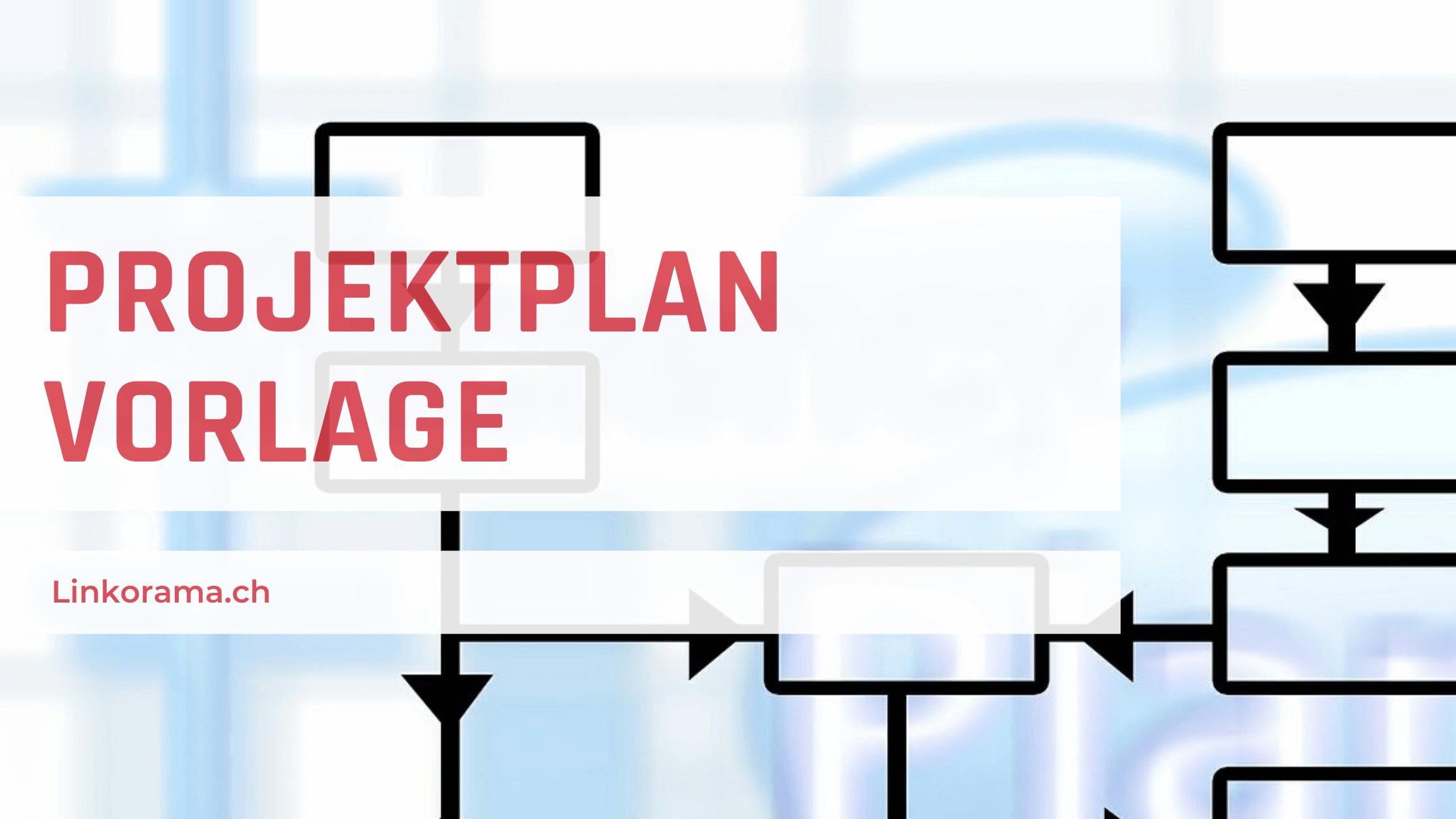 Projektplan Vorlage
