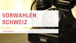 Vorwahlen Schweiz